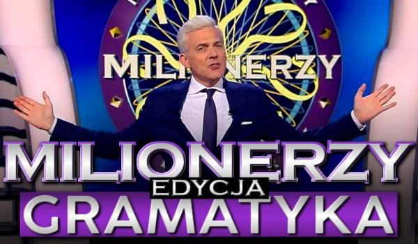 Milionerzy – edycja gramatyka.