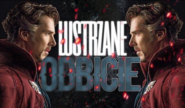 Lustrzane Odbicie II  Doctor Strange