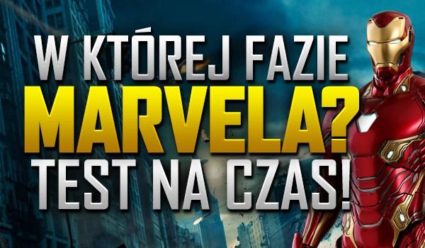 W której fazie Marvela… ? – Test na czas!