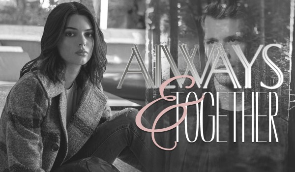 Always and Together — Prologue —