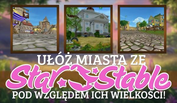 Ułóż miasta ze Star Stable pod względem ich wielkości!