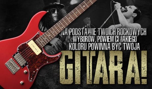 Na podstawie Twoich rockowych wyborów powiem Ci, jakiego koloru powinna być Twoja gitara elektryczna!