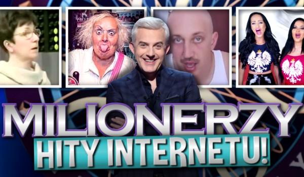 """""""Milionerzy"""" – hity internetu!"""