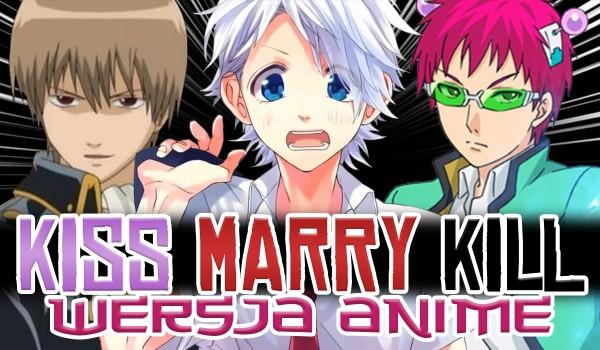 Kiss, Marry, Kill – Wersja Anime!