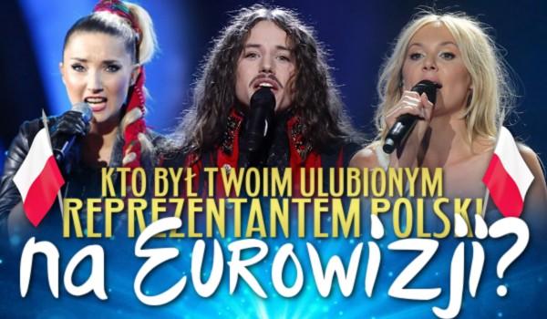 Kto był Twoim ulubionym reprezentantem Polski na Eurowizji?