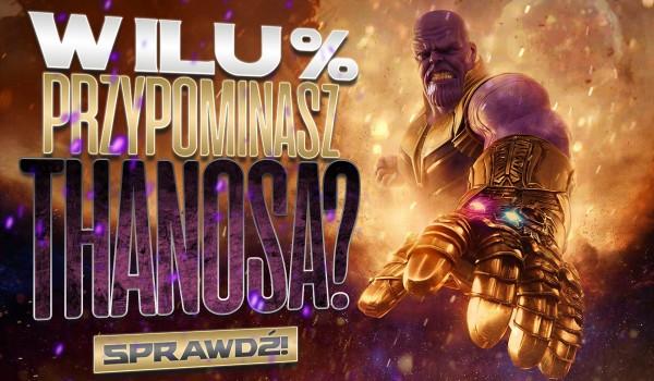 W ilu % przypominasz Thanosa? Sprawdź!