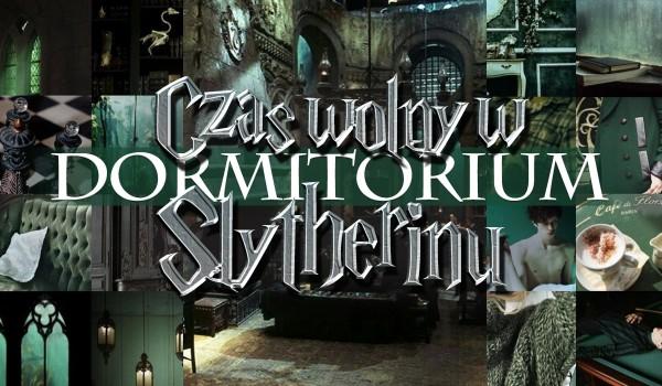 Czas wolny w Dormitorium Slytherinu – Głosowanie!
