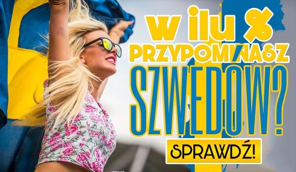 W ilu % przypominasz Szwedów?