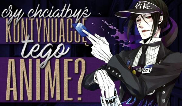 Czy chciałbyś kontynuację tego anime?