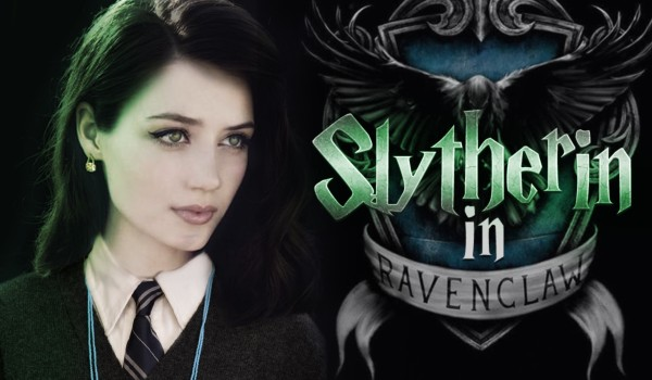Slytherin in Ravenclaw! • one shot