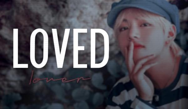 Loved lover [Kim Taehyung]