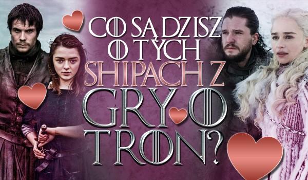 """Co sądzisz o tych shipach z """"Gry o Tron""""? Głosowanie!"""