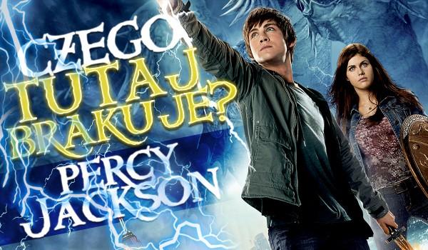 """Czego tu brakuje? – """"Percy Jackson""""!"""