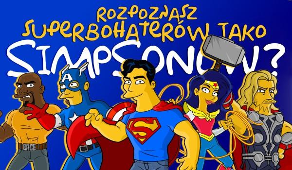 Czy rozpoznasz superbohaterów jako Simpsonów?