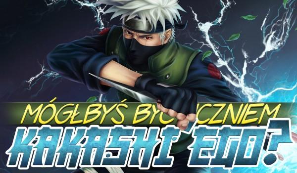 Czy mógłbyś zostać uczniem Kakashiego?