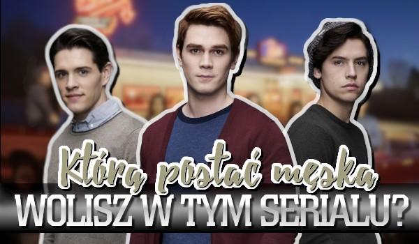 Którą postać męską wolisz w tym serialu?