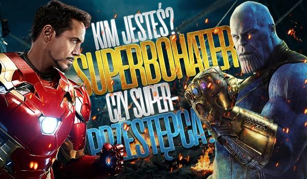Superbohater czy superprzestępca?