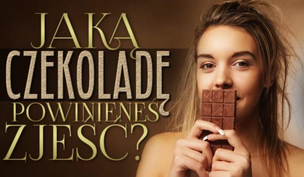 Jaką czekoladę powinieneś zjeść?