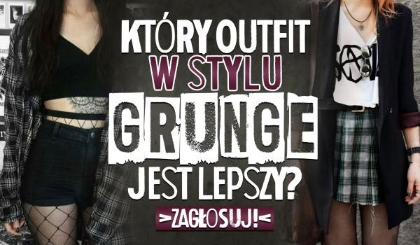 Który outfit jest lepszy? – Styl: grunge.