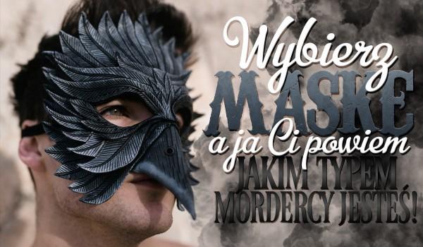 Wybierz maskę, a ja Ci powiem jakim typem mordercy jesteś!