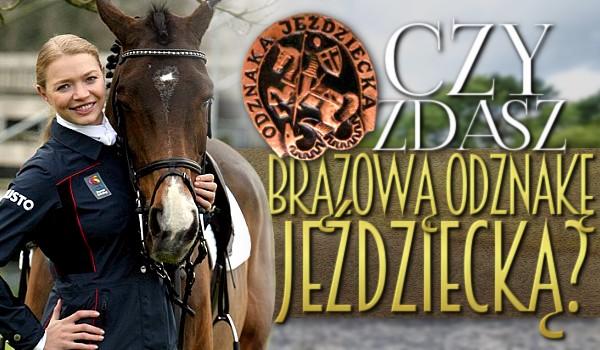 Czy zdasz Brązową Odznakę Jeździecką?