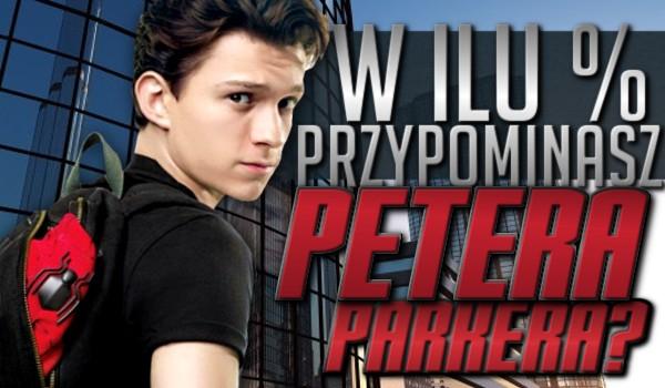 W ilu % przypominasz Petera Parkera?