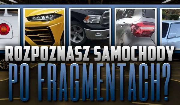 Potrafisz rozpoznać samochody wyłącznie po ich fragmentach?