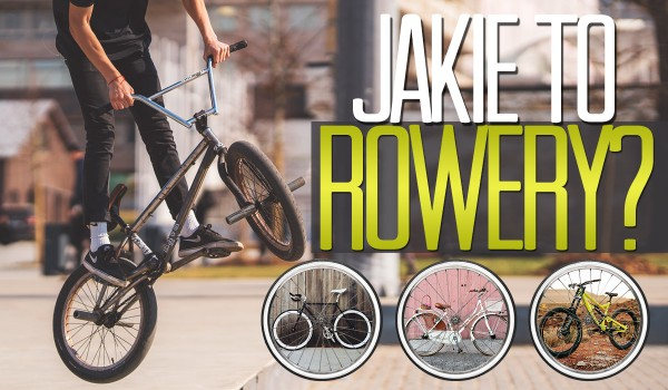 Jakie to rowery?