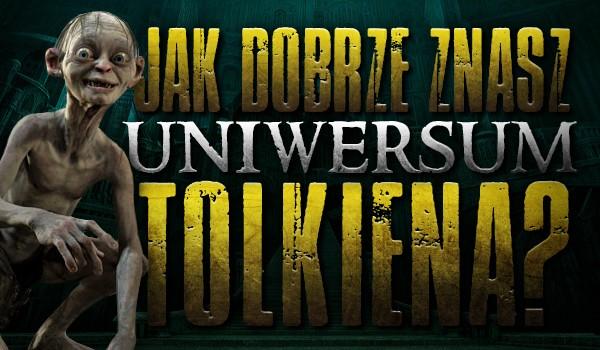 Ile wiesz o uniwersum Tolkiena? Sprawdź!