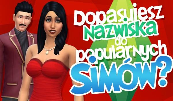 Czy uda Ci się dopasować nazwiska do popularnych simów?