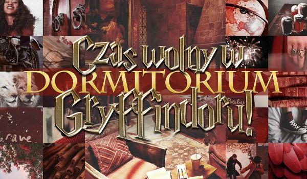 Czas wolny w Dormitorium Gryffindoru – Głosowanie!