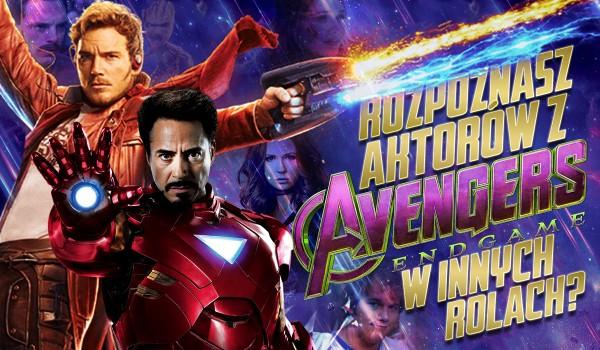 """Rozpoznasz aktorów ,,Avengers: Endgame"""" w innych rolach?"""
