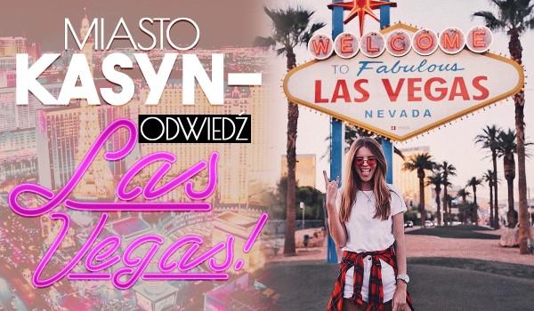 Miasto Kasyn – Odwiedź Las Vegas!