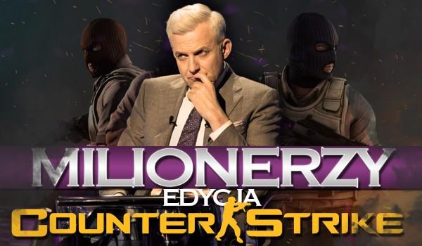 """Milionerzy – edycja """"Counter-Strike: Global Offensive""""!"""