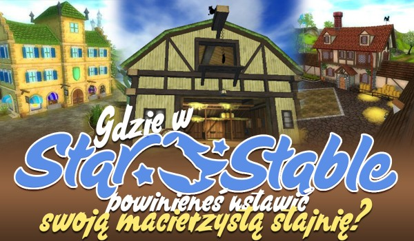 """Twój miesiąc urodzenia wskaże, gdzie w """"Star Stable"""" powinieneś ustawić swoją macierzystą stajnię!"""