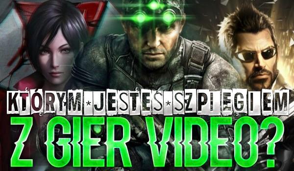 Którym szpiegiem z gier video jesteś?