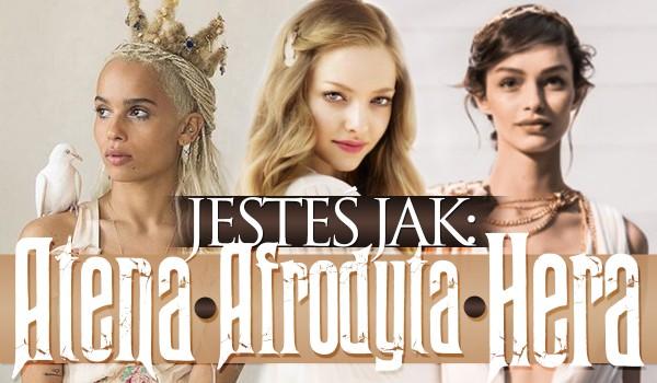 Jesteś podobna do Ateny, Afrodyty czy Hery?