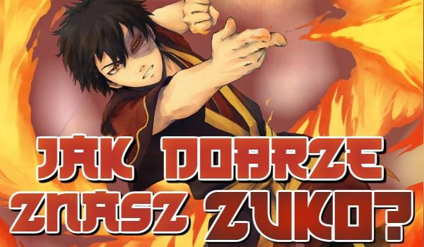 Jak dobrze znasz Zuko?