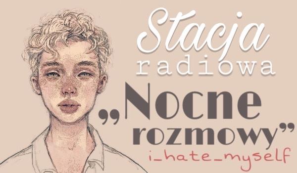"""Stacja radiowa """"Nocne Rozmowy"""" [1]"""