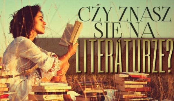 Czy znasz się na literaturze?