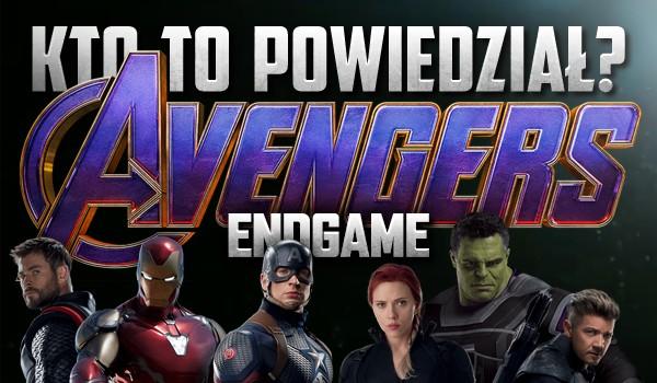 """Kto to powiedział? – """"Avengers: Endgame"""", wersja angielska!"""