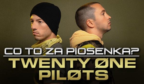Twenty One Pilots – co to za piosenka?