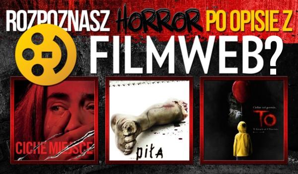 "Rozpoznasz horrory po opisach z ""Filmwebu""?"