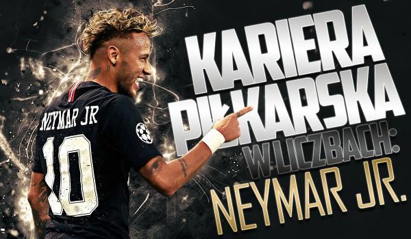 Kariera piłkarska w liczbach: Neymar Jr.
