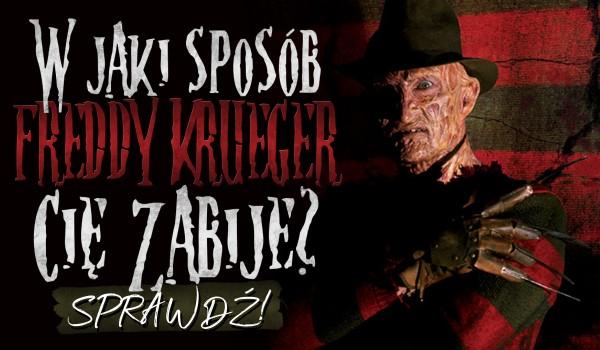 W jaki sposób zabije Cię Freddy Krueger?