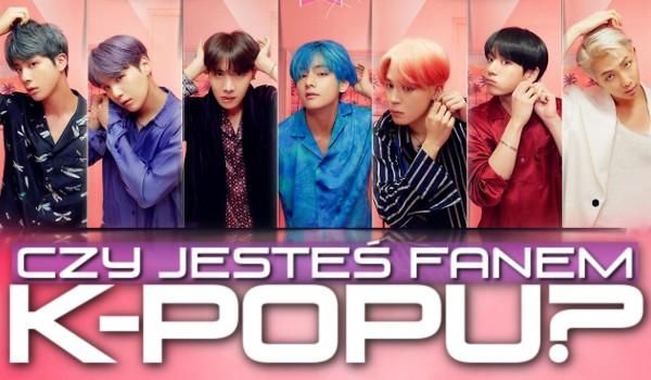 Czy masz obsesję na punkcie k-popu?