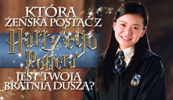 Która damska postać z Harry'ego Pottera jest Twoją bratnią duszą?
