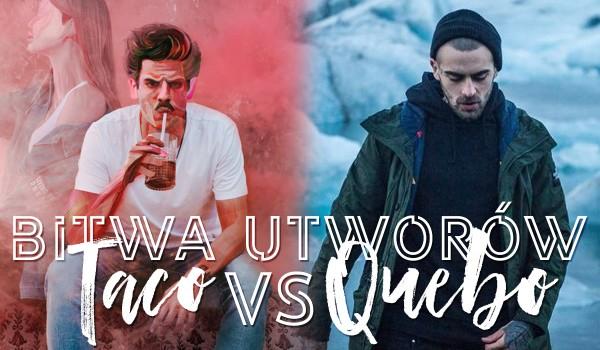 BITWA UTWORÓW: Quebonafide vs. Taco Hemingway