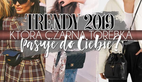 Trendy 2019: 5 modeli czarnych torebek, w które warto zainwestować. O jaki model torebki powinnaś uzupełnić swoją garderobę?