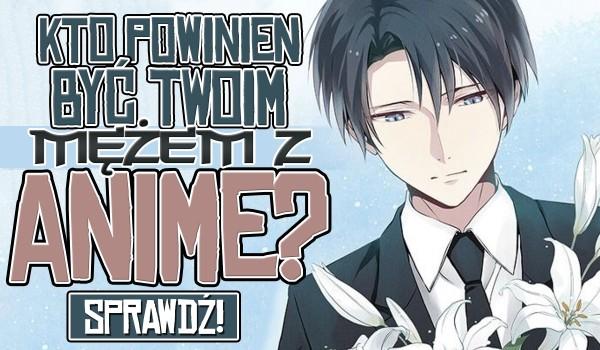 Kto powinien być Twoim mężem z anime?